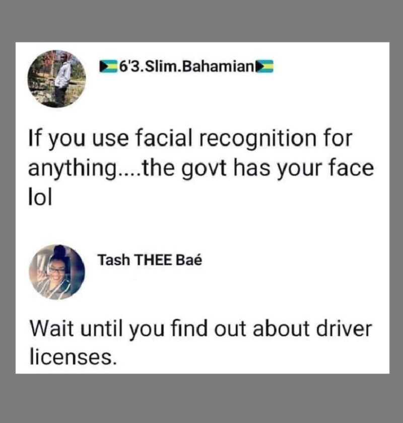 They have your face